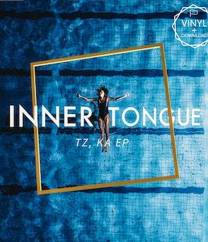 """INNER TONGUE - TZ, KA EP - 10"""" VINYL & DOWNLOAD"""