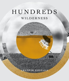 Hundreds - Wilderness (Akustik Edition) LP