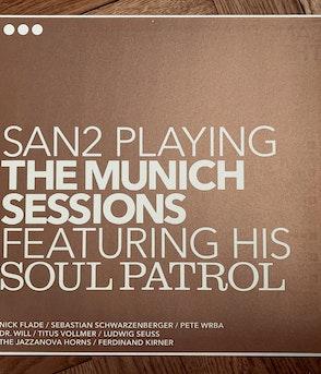 SAN2 & HIS SOUL PATROL - SAN2 PLAYING THE MUNICH SESSIONS VINYL