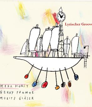 Herr Horst - Lyrischer Groove CD