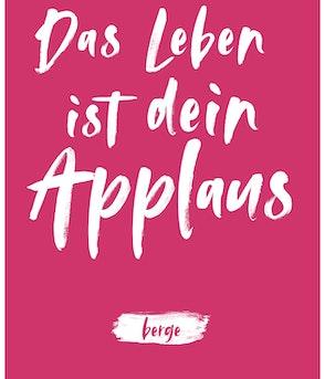 """Berge - Postkarte """"Das Leben ist dein Applaus"""""""