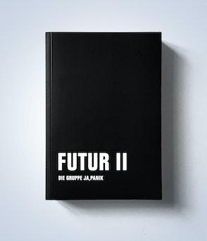 Ja, Panik • Die Gruppe • FUTUR II